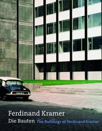 Ferdinand Kramer Die Bauten / The Buildings of Ferdinand Kramer