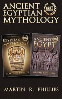 Ancient Egyptian Mythology: Discover the Secrets of Ancient Egypt and Egyptian Mythology