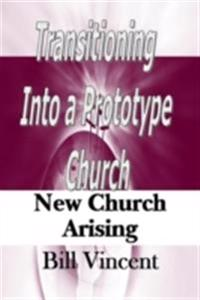 Transitioning Into a Prototype Church