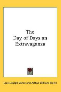 The Day of Days an Extravaganza