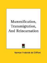 Mummification, Transmigration, and Reincarnation