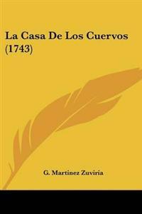 Casa De Los Cuervos (1743)