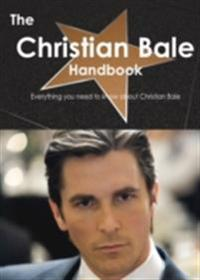Christian Bale Handbook - Everything you need to know about Christian Bale
