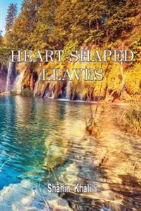 Heart-Shaped Leaves:Aphorisms, Adaptations, Improvisations and Essays