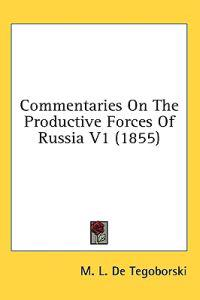Commentaries On The Productive Forces Of Russia V1 (1855)