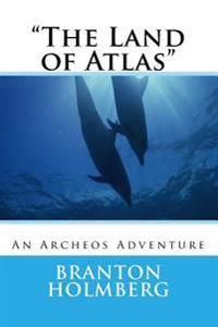 The Land of Atlas: An Archeo's Adventure