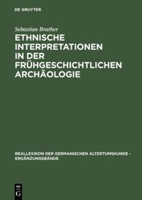 Ethnische Interpretationen in der fruhgeschichtlichen Archaologie