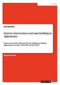 Externe Intervention Und State-Building in Afghanistan