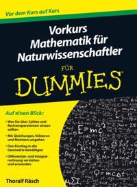 Vorkurs Mathematik f r Naturwissenschaftler f r Dummies