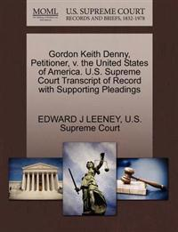 Gordon Keith Denny, Petitioner, V. the United States of America. U.S. Supreme Court Transcript of Record with Supporting Pleadings
