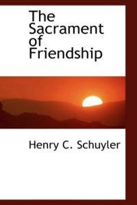 The Sacrament of Friendship