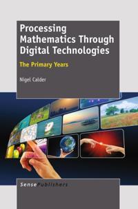 Processing Mathematics Through Digital Technologies