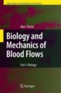 Biology and Mechanics of Blood Flows