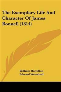 Exemplary Life And Character Of James Bonnell (1814)
