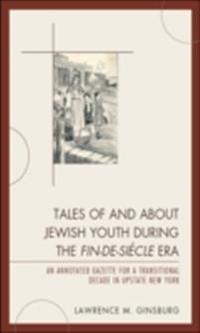 Tales of and about Jewish Youth during the Fin-de-si&#232cle Era