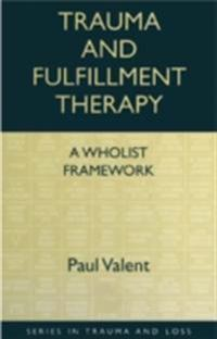 Trauma and Fulfillment Therapy: A Wholist Framework