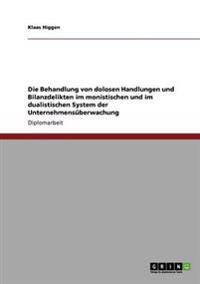 Die Behandlung Von Dolosen Handlungen Und Bilanzdelikten Im Monistischen Und Im Dualistischen System Der Unternehmensuberwachung