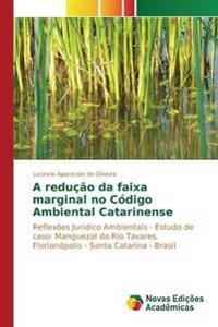 A Reducao Da Faixa Marginal No Codigo Ambiental Catarinense