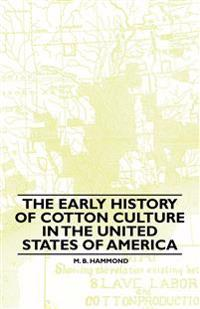 The Early History Of Cotton Culture In The United States Of America