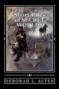 Short Tales of Secret Worlds