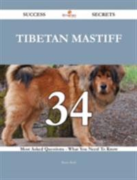 Tibetan Mastiff 34 Success Secrets - 34 Most Asked Questions On Tibetan Mastiff - What You Need To Know