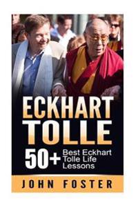 Eckhart Tolle: 50+ Eckhart Tolle Best Life Lessons