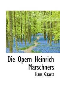 Die Opern Heinrich Marschners