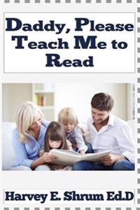 Daddy, Please Teach Me to Read
