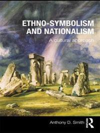Ethno-symbolism and Nationalism