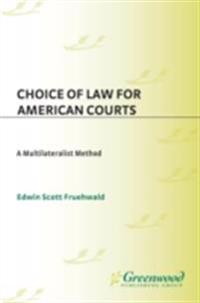 Choice of Law for American Courts: A Multilateralist Method
