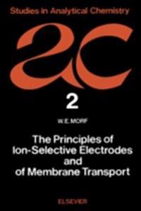 Principles of Ion-Selective Electrodes and of Membrane Transport