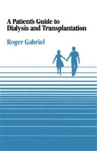 Patient's Guide to Dialysis and Transplantation