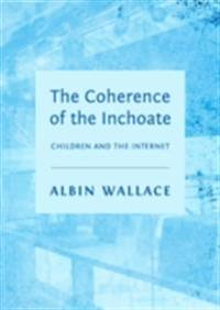 Coherence of the Inchoate