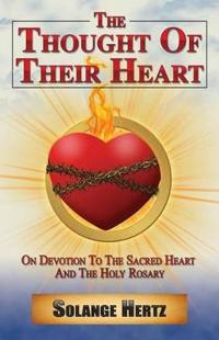The Thought of Their Heart: On Devotion to the Sacred Heart and the Holy Rosary