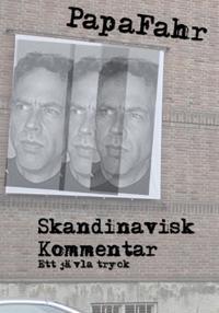 Skandinavisk Kommentar - ett jävla tryck