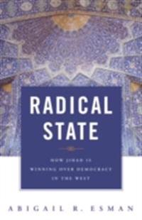 Radical State: How Jihad Is Winning Over Democracy In the West