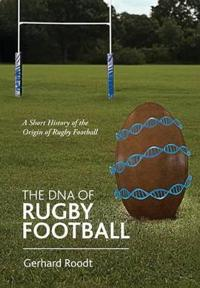 The DNA of Rugby Football