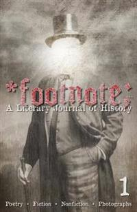 Footnote #1: A Literary Journal of History