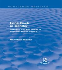 Look Back in Gender (Routledge Revivals)