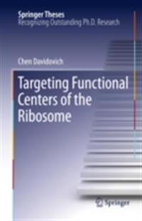 Targeting Functional Centers of the Ribosome