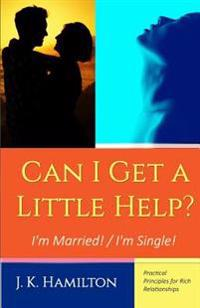 Can I Get a Little Help? I'm Married! / I'm Single