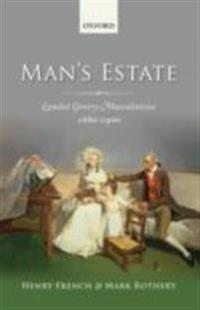 Man's Estate: Landed Gentry Masculinities, 1660-1900