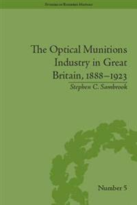 Optical Munitions Industry in Great Britain, 1888-1923