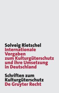 Internationale Vorgaben zum Kulturguterschutz und ihre Umsetzung in Deutschland