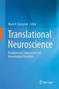 Translational Neuroscience: Fundamental Approaches for Neurological Disorders