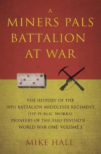 Miners Pals Battalion at War