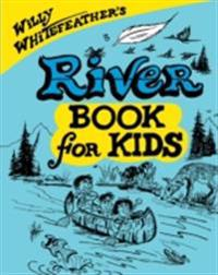 Willy Whitefeather's River Book for Kids