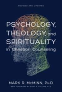 Psychology, Theology, and Spirituality in Christian Counseling