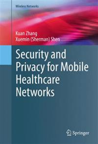 Security and Privacy for Mobile Healthcare Networks