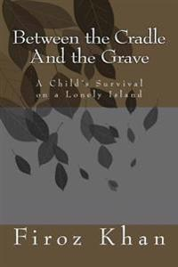 Between the Cradle and the Grave: A Child's Survival on a Lonely Island
